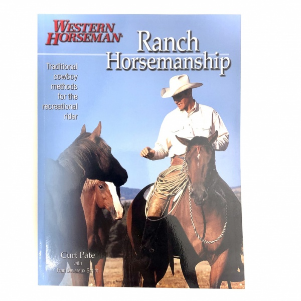 RANCH HORSEMANSHIP - Curt Pate & Fran Devereux Smith
